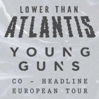 Lower than Atlantis & Young Guns<br><small>Co-Headlining Tour 2017</small>
